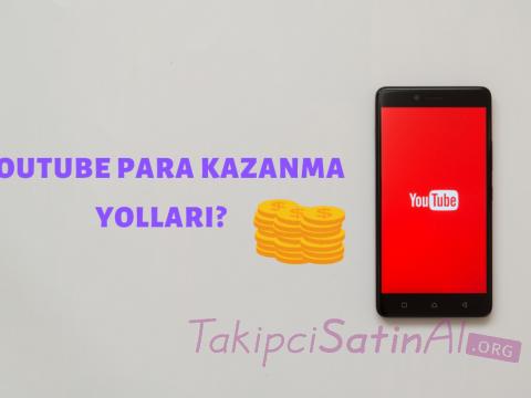 YOUTUBE PARA KAZANMA YOLLARI?