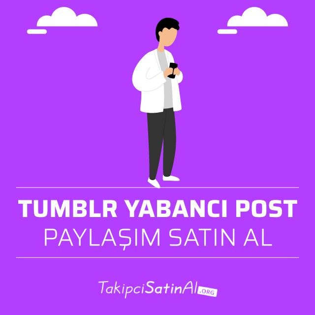 tumblr yabancı post paylaşım satın al