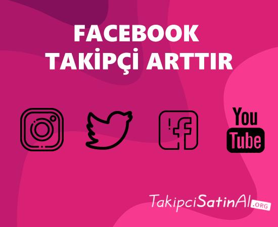 facebook takipçi arttır