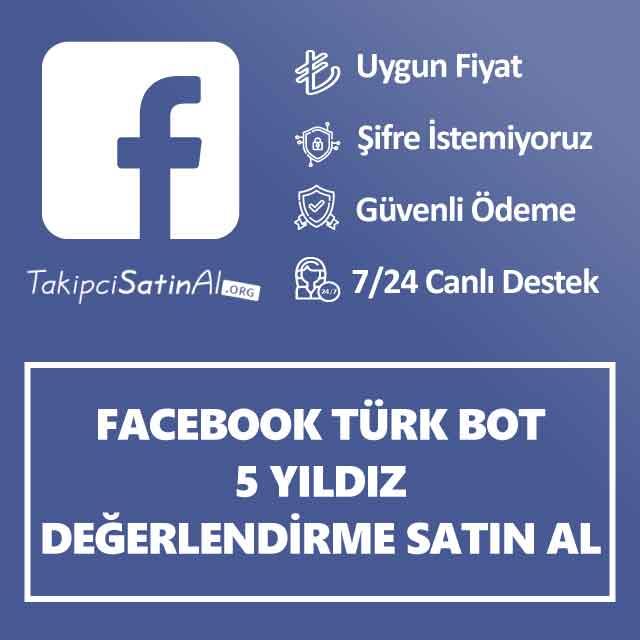 facebook türk bot 5 yildiz değerlendirme satın al