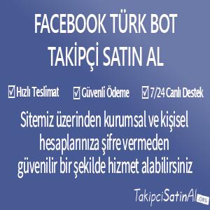 facebook türk bot takipçi al