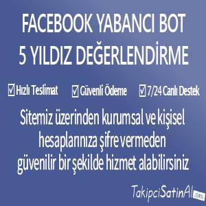 facebook yabancı bot 5 yıldız değerlendirme al