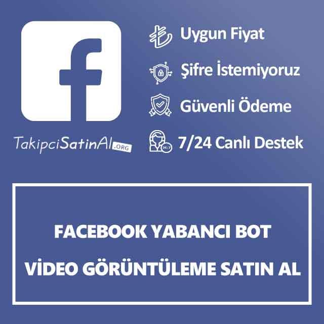 facebook yabancı bot video görüntüleme satın al