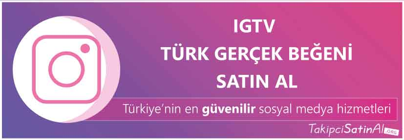 igtv türk beğeni al