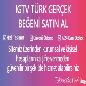 igtv türk gerçek beğeni al