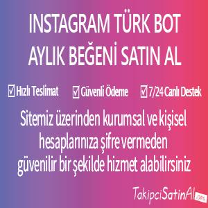 instagram türk bot aylık beğeni al