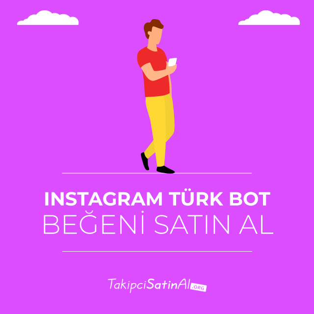 instagram türk bot beğeni satın al