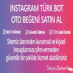 instagram türk bot oto beğeni al