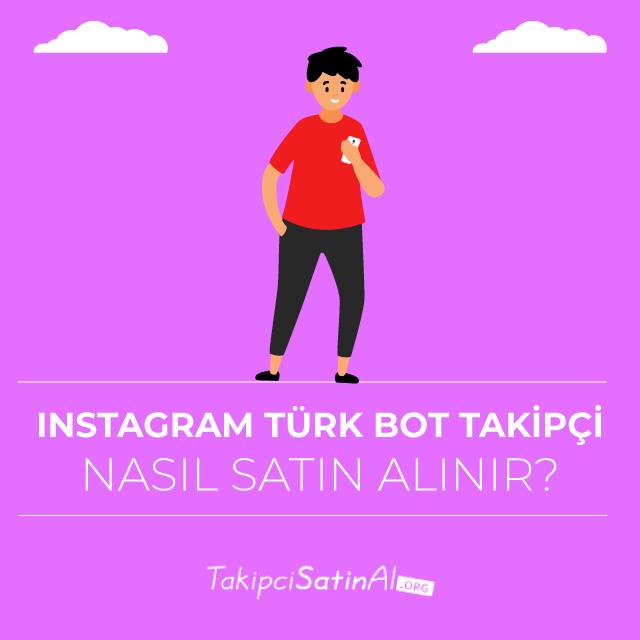 Instagram Türk Bot Takipçi Nasıl Satın Alınır