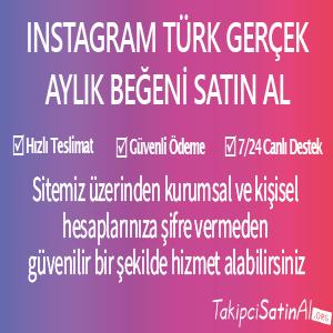 instagram türk gerçek aylık beğeni al
