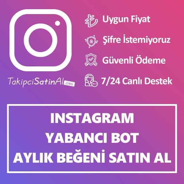 instagram yabanci bot aylık beğeni satin al