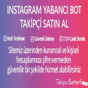 instagram yabancı bot takipçi al
