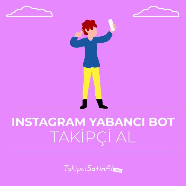 instagram yabancı takipçi alma