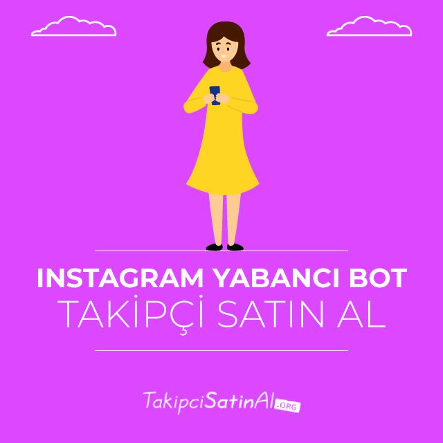 instagram yabanci bot takipçi satın al