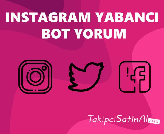 instagram yabancı bot yorum