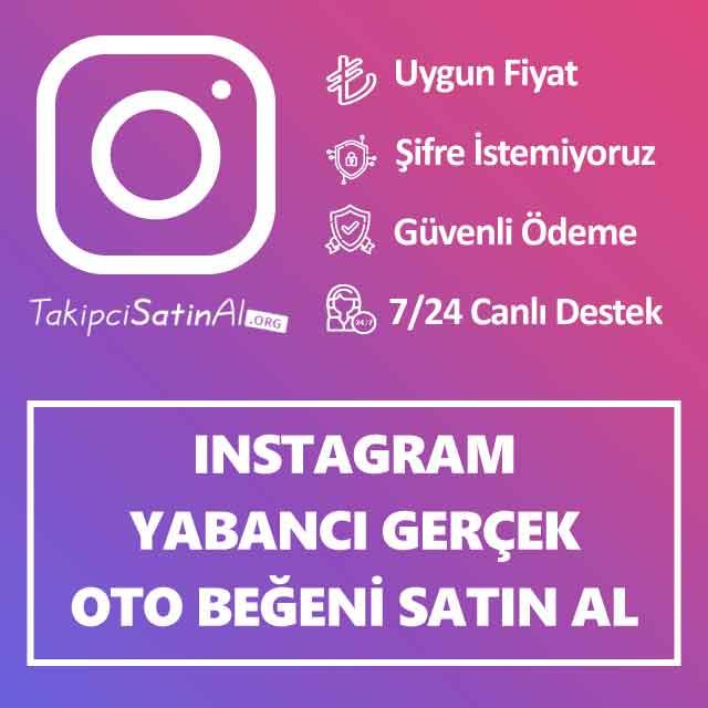 instagram yabanci gerçek oto beğeni satin al