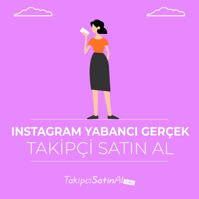 instagram yabancı gerçek takipçi satin al
