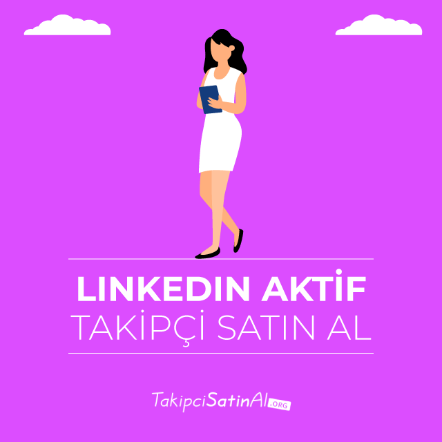 linkedin aktif takipçi satın al