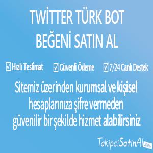 twitter türk bot beğeni al