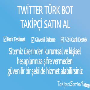 twitter türk bot takipçi al