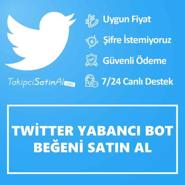 Twitter Yabancı Bot Beğeni Satın Al