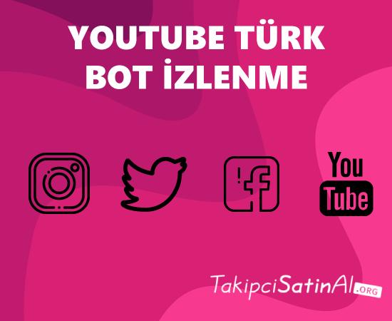 youtube türk bot izlenme