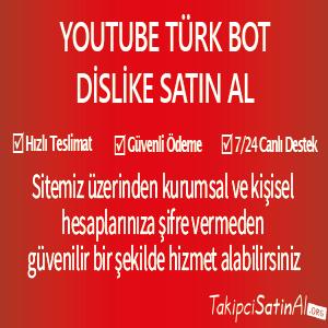 youtube türk bot dislike al