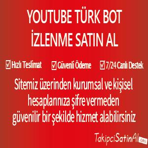 youtube türk bot izlenme al