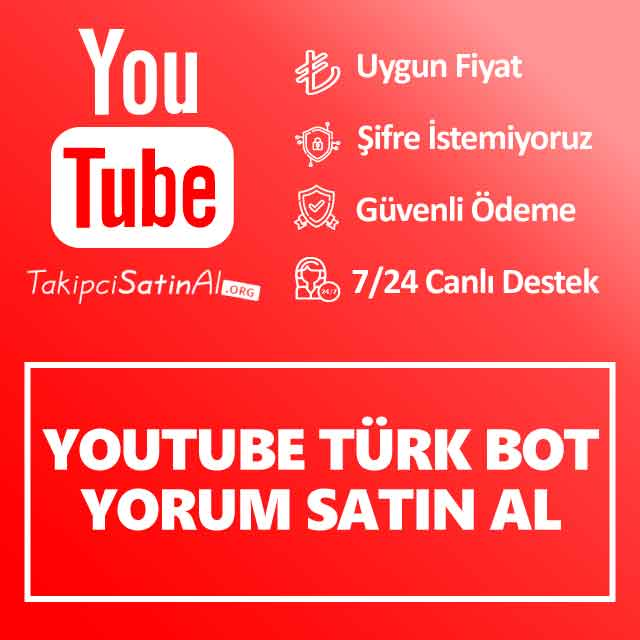Youtube Türk Bot Yorum Satın Al
