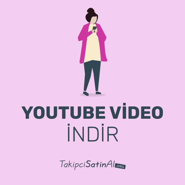 youtube video indir