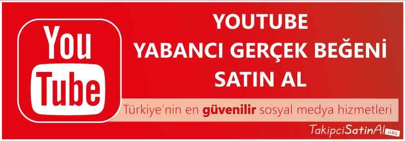 youtube yabancı beğeni al