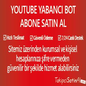 youtube yabancı bot abone al