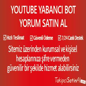 youtube yabancı bot yorum al