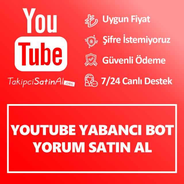 Youtube Yabancı Bot Yorum Satın Al
